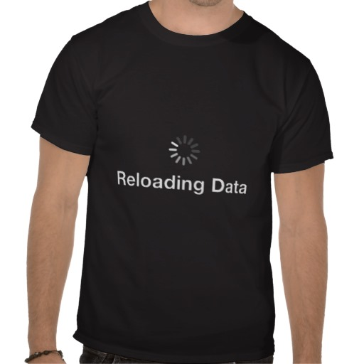 reloading data t-shirt